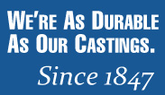 We're As Durable As Our Castings